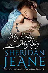 My Lady, My Spy (Secrets and Seduction Book 4) Kindle Edition