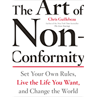 The Art of Non-Conformity: Set Your Own Rules, Live the Life You Want, and Change the World (Perigee Book.) (English Edition)