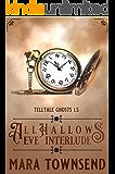 All Hallows Eve Interlude: Telltale Ghosts Bonus Story