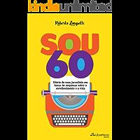 Sou 60: Diário de uma jornalista em busca de respostas sobre o envelhecimento e a vida
