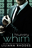 His Every Whim