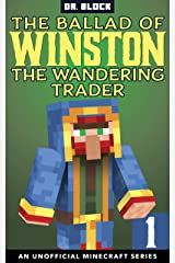 The Ballad of Winston the Wandering Trader, Book 1: (an unofficial Minecraft series) Kindle Edition