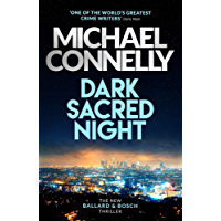 Dark Sacred Night: A Bosch and Ballard thriller (Harry Bosch Series Book 21) (English Edition)