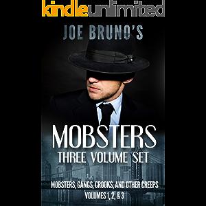 "Joe Bruno's Mobsters - Three Volume Set - ""Mobsters, Gangs, Crooks, and Other Creeps Volumes 1, 2, & 3"""