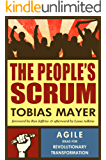 The People's Scrum: Agile Ideas for Revolutionary Transformation (English Edition)