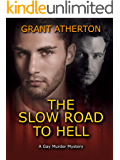 The Slow Road to Hell: A Gay Murder Mystery (English Edition)