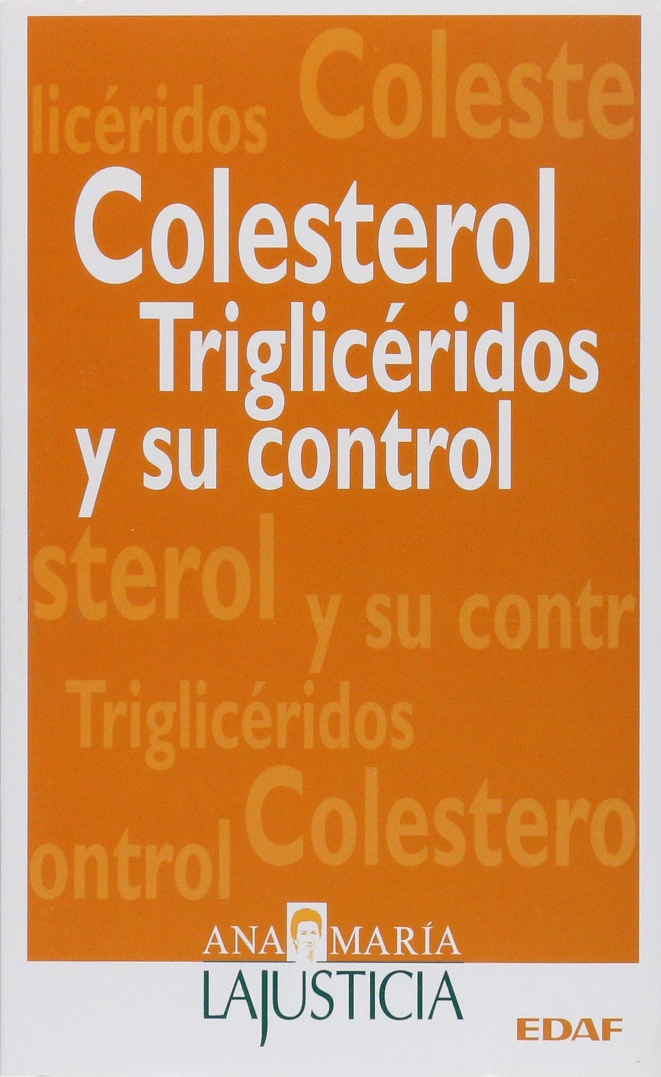 Colesterol, trigliceridos y su control (Plus Vitae): Amazon.es: Lajusticia Ana Maria: Libros
