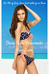 Their Own Fireworks Kindle Edition