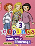 Les 3 copines, Tome 1 : Une rentrée qui déménage...