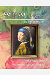 Vermeer: Girl with a Pearl Earring (Inglis Academy: Paint the Masterworks Book 3) Kindle Edition