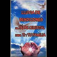 Lluvia de Bendiciones del Padre Celestial Para Ti y Tu Familia