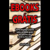 Ebooks Grátis - Como encontrar e baixar todos os ebooks grátis da Amazon e de vários outros sites
