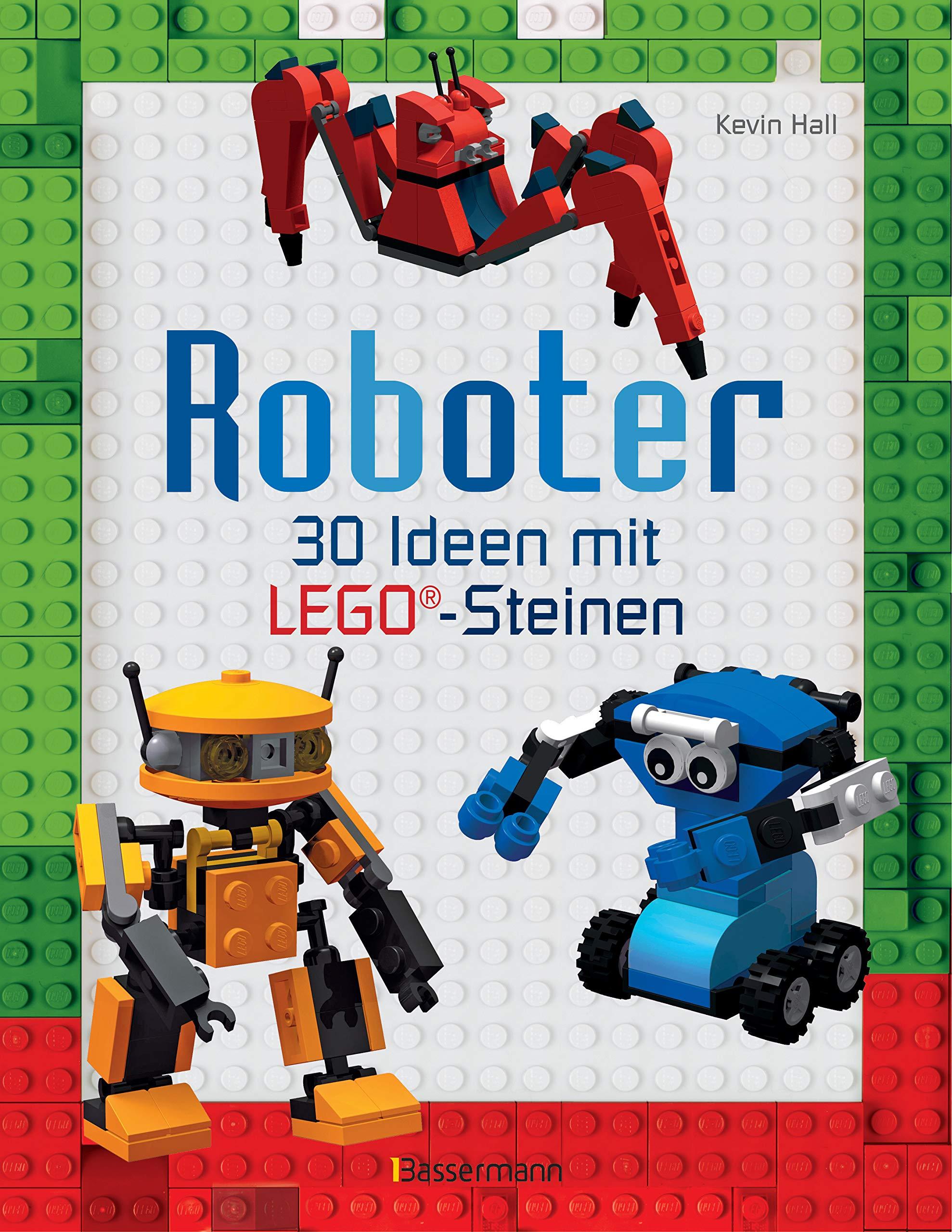 Lego Ideen.Roboter Ab 6 Jahren 30 Ideen Mit Klassischen Lego Steinen