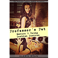 Professor's Pet - Mature and Young Lesbian Desires: Lesbian Teacher and Student Oral Seduction (The Mature Lesbian Fantasy Series) (English Edition)