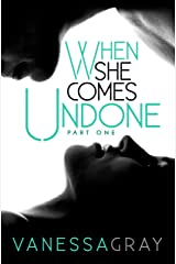 When She Comes Undone Part One Kindle Edition