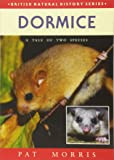Dormice (British Natural History Series)