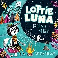 Lottie Luna and the Fang Fairy: Lottie Luna, Book 3