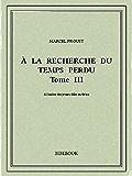 À la recherche du temps perdu III (French Edition)