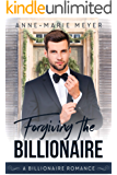Forgiving the Billionaire: A Billionaire Christmas Romance (A Clean Billionaire Romance Book 5)