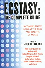 Ecstasy : The Complete Guide : A Comprehensive Look at the Risks and Benefits of MDMA Paperback