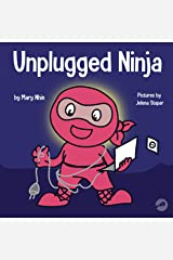 Unplugged Ninja: A Children's Book About Technology, Screen Time, and Finding Balance (Ninja Life Hacks 15) Kindle Edition
