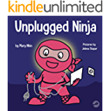 Unplugged Ninja: A Children's Book About Technology, Screen Time, and Finding Balance (Ninja Life Hacks 15)