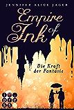 Empire of Ink 1: Die Kraft der Fantasie (German Edition)