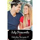 July Fireworks: A Clean Contemporary Romance (Calendar Romance Book 7)