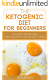 Ketogenic diet for beginners: 25 best quick and easy recipes for weight loss.