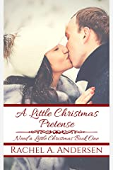 A Little Christmas Pretense: A Fairy-Tale Inspired Sweet Romance (Need a Little Christmas Book 1) Kindle Edition