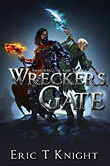 Wreckers Gate (Immortality and Chaos Book 1) Kindle Edition