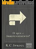 O Que é Arrependimento? (Questões Cruciais Livro 17)