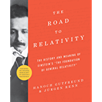"""The Road to Relativity: The History and Meaning of Einstein's """"The Foundation of General Relativity"""", Featuring the Original Manuscript of Einstein's Masterpiece"""