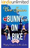 Bunny on a Bike: Playboy croupiers in 80's London (a Bev and Carol adventure Book 2)