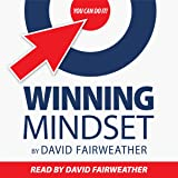 Winning Mindset: Psychological Strategies that Drive You to Succeed
