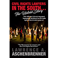 CIVIL RIGHTS LAWYERS IN THE SOUTH  The Untold Story
