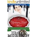 A Lonely Christmas Bride for the Solitary Miner: Mail Order Bride Historical Romance (The Twelve Mail Order Brides of Christm