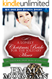 A Lonely Christmas Bride for the Solitary Miner: Mail Order Bride Historical Romance (The Twelve Mail Order Brides of…