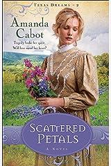 Scattered Petals (Texas Dreams Book #2): A Novel Kindle Edition