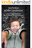 Natural Born Learners: Unschooling and Autonomy in Education.