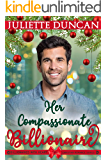 Her Compassionate Billionaire (Billionaires with Heart Christian Romance Book 4)
