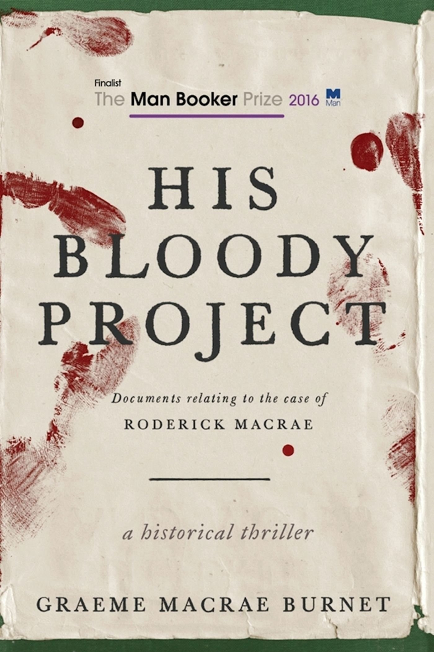 Download His Bloody Project: Documents Relating to the Case of Roderick Macrae (Man Booker Prize Finalist 2016) PDF