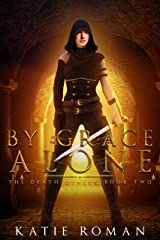 By Grace Alone (The Death Dealer Book 2) Kindle Edition