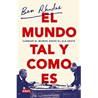 El Mundo Tal Y Como Es / The World as It Is: A Memoir of the Obama White House