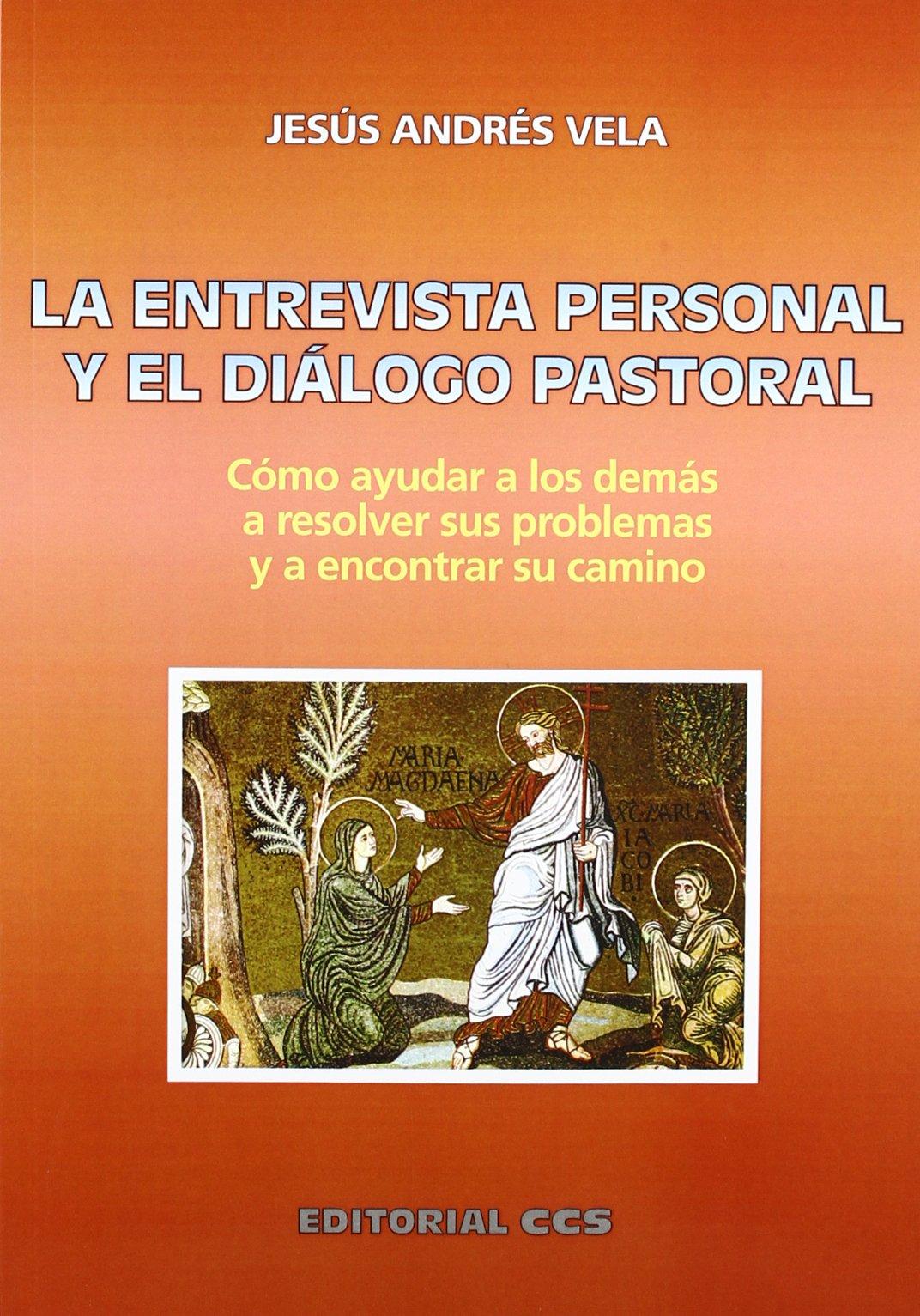 ENTREVISTA PERSONAL Y EL DIALOGO PASTORAL, LA (Spanish) Paperback