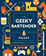 The Geeky Bartender Drinks (Gift Edition): Real-Life Recipes for Fantasy Drinks