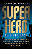 superheroes the best of philosophy and pop culture the