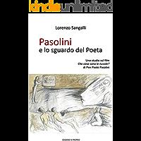 """Pasolini e lo sguardo del Poeta: Uno studio sul film """"Che cosa sono le nuvole?"""" di Pier Paolo Pasolini (Narrare il Cinema Vol. 1)"""