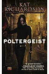 Poltergeist (Greywalker, Book 2): A Greywalker Novel Kindle Edition