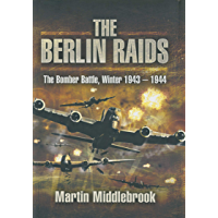 The Berlin Raids: The Bomber Battle, Winter 1943–1944 (English Edition)